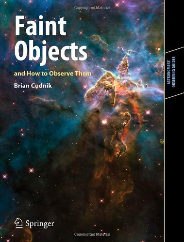 Faint Objects And How To Observe Them (Astronomers' Observing Guides)