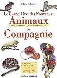 echange, troc Florence Desachy - Le grand livre des rongeurs et des nouveaux animaux de compagnie