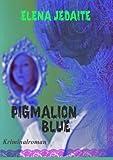 PIGMALION BLUE (German Edition)