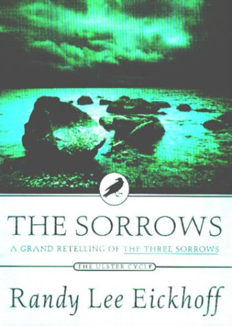 The Sorrows (Ulster cycle), Randy Lee Eickhoff