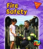 img - for Fire Safety (Be Safe!) book / textbook / text book