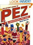Collectors Guide to Pez Dispensers: I...