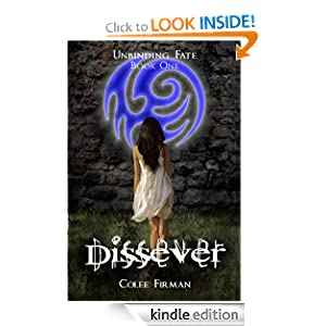 Free Kindle Book: Dissever (Unbinding Fate Book One), by Colee Firman