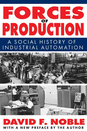 Forces of Production: A Social History of Industrial Automation