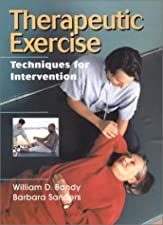 Therapeutic Exercise for Physical Therapy Assistants Techniques for Intervention by William D. Bandy PhD PT SCS ATC