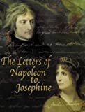 img - for The Letters of Napoleon to Josephine book / textbook / text book