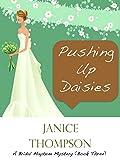 Pushing up Daisies (The Bridal Mayhem Mystery Series Book 3)