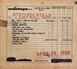 Stephen Stills Just Roll Tape: April 26, 1968