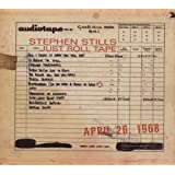 Just Roll Tape: April 26, 1968 ~ Stephen Stills