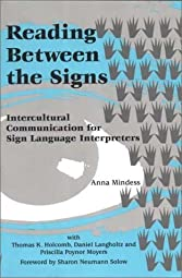 Reading Between the Signs Intercultural Communication for Sign Language InterpretersAnna Mindess