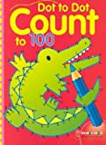 img - for Dot-to-Dot Count to 100 book / textbook / text book