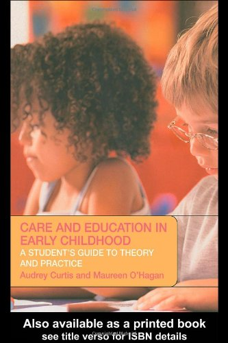 Care and Education in Early Childhood: A Student's Guide to Theory and Practice