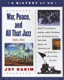 War, Peace, and All That Jazz (History of Us) (0613552016) by Joy Hakim