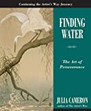 img - for Finding Water: The Art of Perseverance (Artist's Way) book / textbook / text book