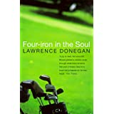 Four Iron in the Soulby Lawrence Donegan