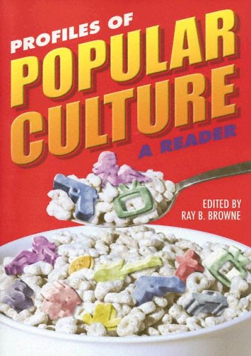 Profiles of Popular Culture: A Reader (Ray and Pat Browne...
