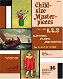 Child-Size Masterpieces for Steps 1, 2, 3 of Matching pairing and sortingy, Level 3--Advanced