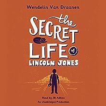 The Secret Life of Lincoln Jones Audiobook by Wendelin Van Draanen Narrated by JB Adkins