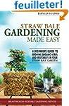 Straw Bale Gardening Made Easy: Begin...
