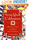 Scrap Quilt Celebration: 24 Fantastic Projects from Quilters' Best-Loved Patterns