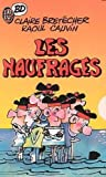 Les Naufrages (French Edition) (2723400336) by Bretecher, Claire