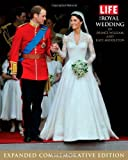 img - for by Editors of Life LIFE The Royal Wedding of Prince William and Kate Middleton: Expanded, Commemorative Edition (Life (Life Books)) (2011) Hardcover book / textbook / text book