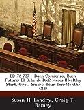 img - for Ed472 737 - Buen Comienzo, Buen Futuro: El Bebe de Die2 Meses (Healthy Start, Grow Smart: Your Ten-Month-Old) (Spanish Edition) book / textbook / text book
