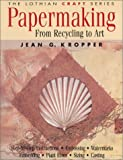 cover of Papermaking: From Recycling to Art (Lothian Australian Craft)