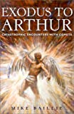 Exodus to Arthur: Catastrophic Encounters With Comets