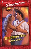 The Cowboy Fling (Harlequin Temptation) (0373259719) by Atkins, Dawn