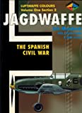 img - for Jagdwaffe : The Spanish Civil War (Luftwaffe Colours : Volume One, Section Two) book / textbook / text book