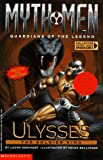 Ulysses: The Soldier King (Myth Men: Guardians of the Legend) (0590845314) by Geringer, Laura