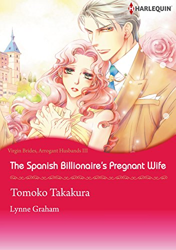Lynne Graham - The Spanish Billionaire's Pregnant Wife (Harlequin comics)