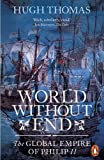 img - for World Without End: The Global Empire of Philip II book / textbook / text book