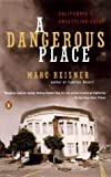 img - for A Dangerous Place: California's Unsettling Fate by Marc Reisner (2004-07-27) book / textbook / text book
