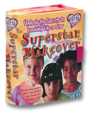 Superstar Makeover Kit: Unlock the Secrets to Sassy Makeup with Book(s) and Sticker and Other (Girl's Club)