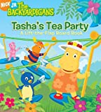 img - for Tasha's Tea Party: A Lift-the-Flap Board Book (The Backyardigans) book / textbook / text book