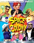 """Space Colony"" Official Strategy Guide"