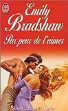 echange, troc Bradshaw Emily - Par peur de l'aimer