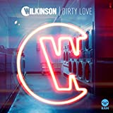 Wilkinson feat. Talay Riley - Dirty Love