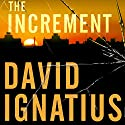 The Increment: A Novel Audiobook by David Ignatius Narrated by Dick Hill