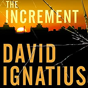 The Increment: A Novel | [David Ignatius]