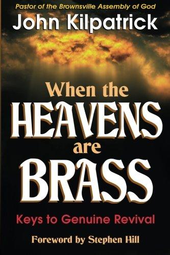 When the Heavens Are Brass: Keys to Genuine Revival PDF