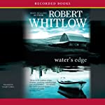 Water's Edge (       UNABRIDGED) by Robert Whitlow Narrated by Joseph Collins