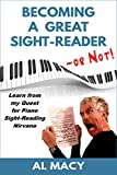Becoming a Great Sight-Reader -- or Not! Learn from my Quest for Piano Sight-Reading Nirvana (English Edition)