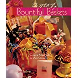 Bountiful Baskets: Creating Perfect Gifts for Any Occasion ~ Sara Toliver