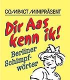 echange, troc Georg Butz - Dir Aas kenn ick! Berliner Schimpfwörter