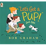 """Let's Get a Pup!"" Said Kate ~ Bob Graham"