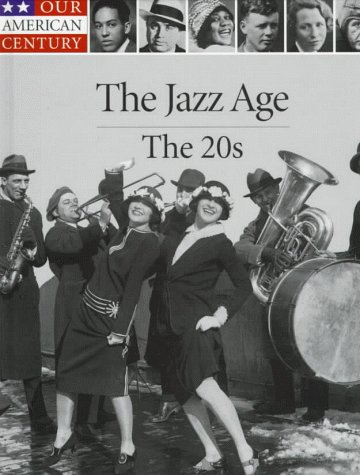 Jazz Age : The 20s, TIME-LIFE BOOKS (EDT)
