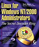 Linux for Windows NT/2k Administrators: Secret Decoder Ring with CDROM (Mark Minasi Windows 2000) (0782127304) by Mark Minasi